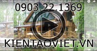 Video tổng hợp các mẫu nhà vườn và biệt thự vườn đẹp
